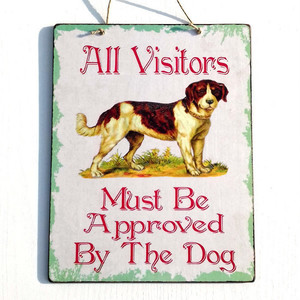 All Visitors Must Be Approved By The Dog