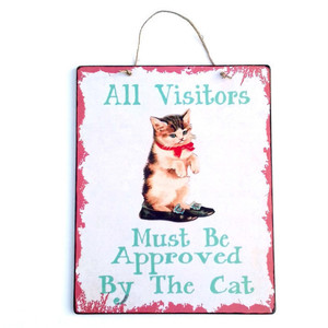 All Visitors Must Be Approved By The Cat