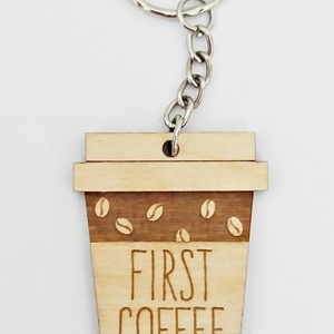 "ΝEW wood collection , μπρελοκ ""FIRST...Coffee"""