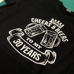 CHEERS & BEERS TO MY 30 YEARS T-SHIRT